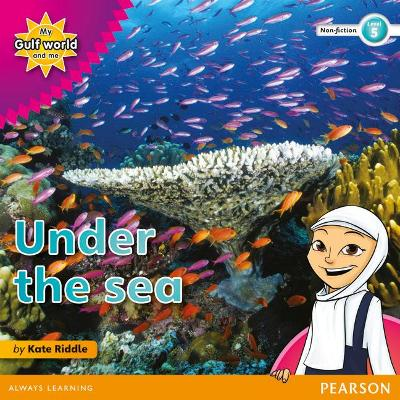 My Gulf World and Me Level 5 non-fiction reader: Under the sea by Kate Riddle