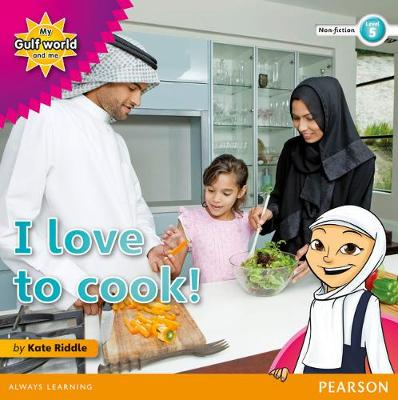 My Gulf World and Me Level 5 non-fiction reader: I love to cook! by Kate Riddle