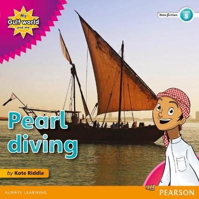 My Gulf World and Me Level 5 non-fiction reader: Pearl diving by Kate Riddle