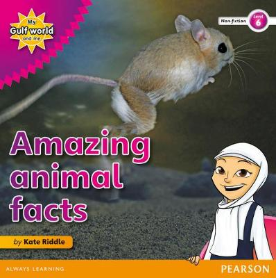 My Gulf World and Me Level 6 non-fiction reader: Amazing animals by Kate Riddle