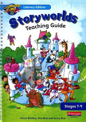 Storyworlds Stages 7-9 Teacher's Guide by Diana Bentley, Dee Reid, Jenny Bird