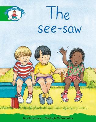 Literacy Edition Storyworlds 3: The See-saw by