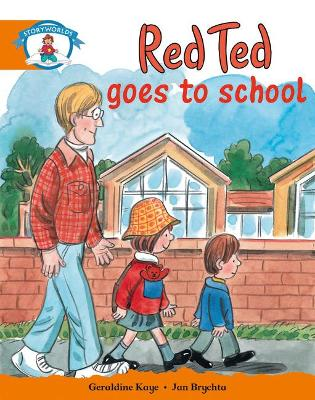 Literacy Edition Storyworlds Stage 4, Our World, Red Ted Goes to School by Geraldine Kaye