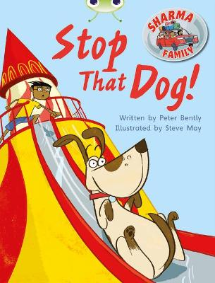 BC Purple A/2C Sharma Family: Stop That Dog! by Peter Bently