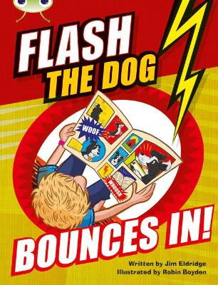 BC Brown A/3C Flash the Dog Bounces In! by Jim Eldridge