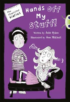 BC Blue (KS2) B/4A The Stepsister Diaries: Hands off My Stuff! by Julie Sykes