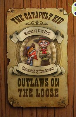 BC Red (KS2) B/5B The Catapult Kid: Outlaws on the Loose by Kate Scott