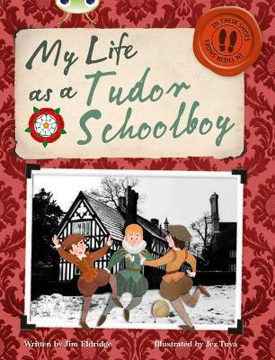 BC NF Grey B/4C My Life as a Tudor Schoolboy by Jim Eldridge
