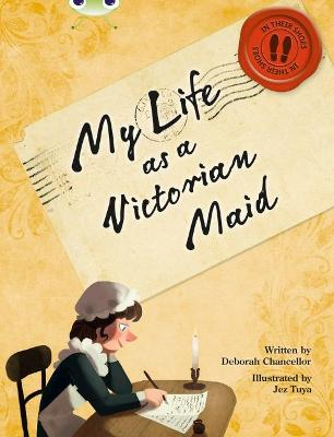 BC NF Red (KS2) B/5B My Life as a Victorian Maid by Deborah Chancellor