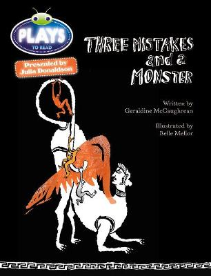 BC JD Plays Red (KS2)/5C-5B Three Mistakes and a Monster by Geraldine McCaughrean