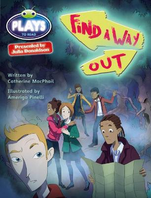 Julia Donaldson Plays Red (KS2)/5C-5B Find a Way Out by Catherine McPhail