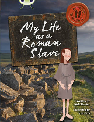 Bug Club Non-fiction Brown B/3B In His Shoes: My Life as a Roman Slave 6-pack by Nick Hunter