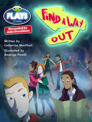 Bug Club Plays Red (KS2)/5C-5B Find a Way Out! 6-pack by Catherine McPhail