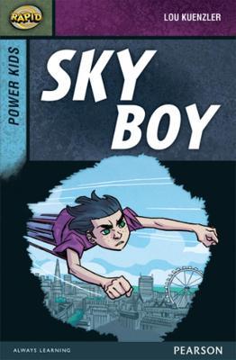 Rapid Stage 7 Set A: Power Kids: Sky Boy by Lou Kuenzler