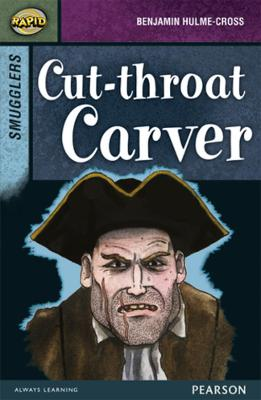 Rapid Stage 8 Set B: Smugglers: Cut-throat Carver by Benjamin Hulme-Cross, Celia Warren