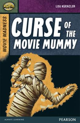 Rapid Stage 9 Set B: Movie Madness: Curse of the Movie Mummy by Lou Kuenzler