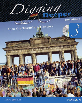 Digging Deeper 3: Into the Twentieth Century Second Edition Student Book with ActiveBook CD by Jane Shuter, Paul Shuter
