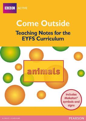 Come Outside Animals Teaching Notes for the Early Years Curriculum by