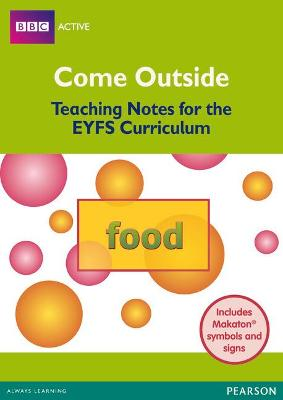 Come Outside Food Teaching Notes for the EYFS Curriculum by