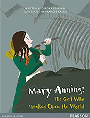 Bug Club Comprehension Y4 Mary Anning: The Girl Who Cracked Open the World 12 pack by Debora Pearson