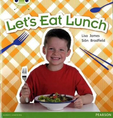 Bug Club Non-fiction Blue A (KS1) Let's Eat Lunch by Lisa James