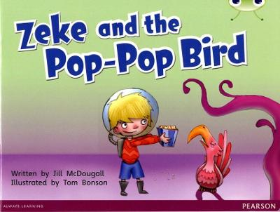 Bug Club Blue C (KS1) Zeke and the Pop-pop Bird by Jill McDougall