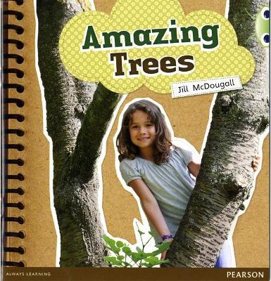 Bug Club Green A Amazing Trees by Jill McDougall