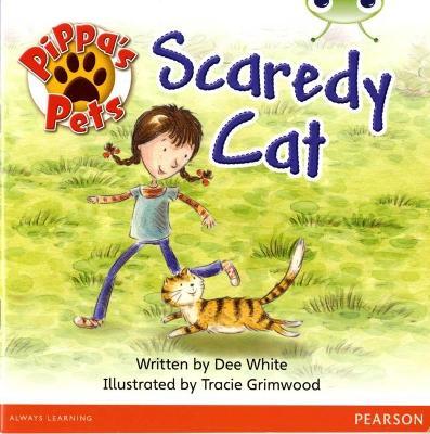 Bug Club Yellow B Pippa's Pets: Scaredy Cat by Dee White