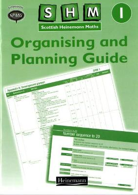 Scottish Heinemann Maths 1: Organising and Planning Guide by Scottish Primary Maths Group SPMG