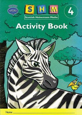 Scottish Heinemann Maths 4: Activity Book Single by