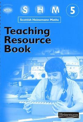 Scottish Heinemann Maths 5 Teaching Resource Book by