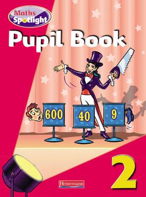 Maths Spotlight Year 2 Pupil Book by