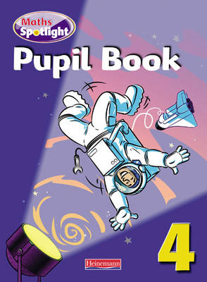 Maths Spotlight Year 4: Pupil Book by