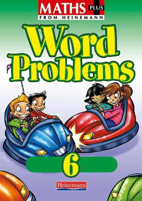 Maths Plus Word Problems 6: Pupil Book by