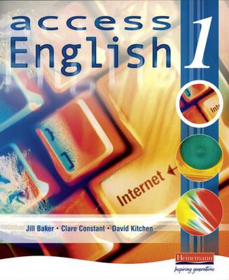 Access English 1 Student Book by Jill Baker, Clare Constant, David E. Kitchen