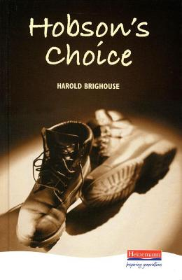 Hobson's Choice by Harold Brighouse