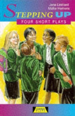 Stepping Up: Four Short Plays by Jane Liddiard, Mollie Hemens