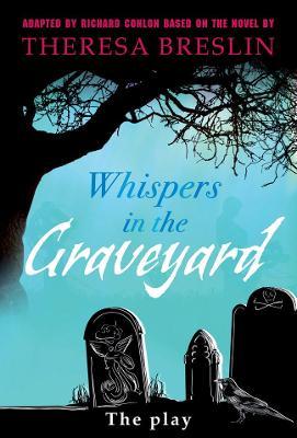 Whispers in the Graveyard Heinemann Plays by Richard Conlon, Theresa Breslin