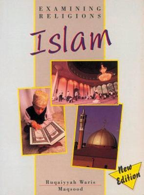 Examining Religions: Islam Core Student Book by Ruqaiyyah Waris Maqsood