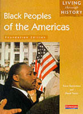 Living Through History: Foundation Book. Black Peoples of the Americas by Fiona Reynoldson, David Taylor