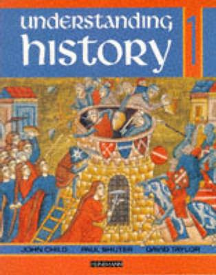 Understanding History Book 1 (Roman Empire, Rise of Islam, Medieval Realms) by Jane Shuter, David Taylor, John Child