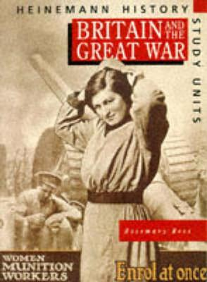 Heinemann History Study Units: Student Book. Britain and the Great War by Rosemary Rees