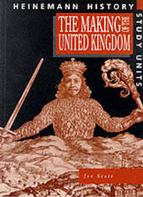 Heinemann History Study Units: Student Book. The Making of the UK by Joe Scott