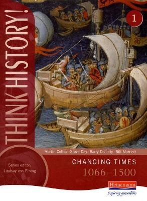 Think History: Changing Times 1066-1500 Core Pupil Book 1 by