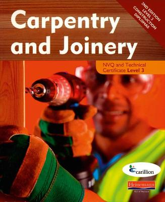 Carpentry and Joinery NVQ and Technical Certificate Level 3 Candidate Handbook by Carillion
