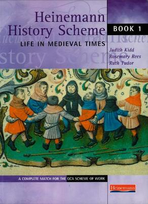 Heinemann History Scheme Book 1: Life in Medieval Times by Judith Kidd, Rosemary Rees, Ruth Tudor