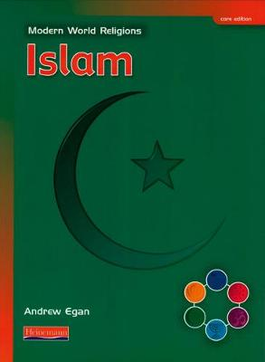 Modern World Religions: Islam Pupil Book Core by Andrew Egan