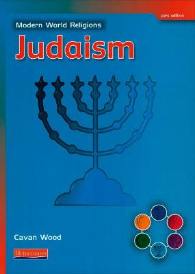 Modern World Religions: Judaism Pupil Book Core by Cavan Wood
