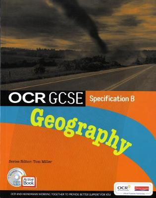 OCR GCSE Geography B: Student Book with ActiveBook CD-ROM by Tom Miller, John Belfield, Alan Brown, Jane Ferretti