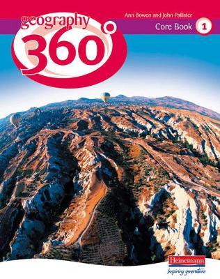 Geography 360 Degrees Core Pupil Book 1 by John Pallister, Ann Bowen